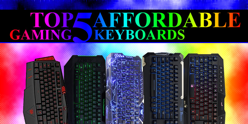 TOP FIVE AFFORDABLE GAMING KEYBOARDS