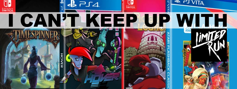 I CAN'T KEEP UP WITH LIMITED RUN GAMES!